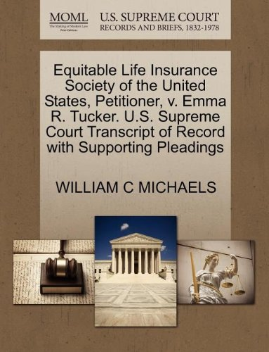 Equitable Life Insurance Society Of The United States  Petitioner  V  Emma R  Tucker  U S  Supreme Court Transcript Of Record With Supporting Pleadings