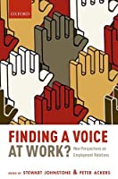 Finding a Voice at Work?: New Perspectives on Employment Relations Front Cover