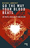 #7: Go the Way Your Blood Beats: On Truth, Bisexuality and Desire