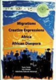 Migrations and Creative Expressions in Africa and the African Diaspora, Falola, Toyin and Afolabi, Niyi, 1594604606