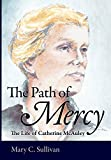 img - for The Path of Mercy: The Life of Catherine McAuley book / textbook / text book