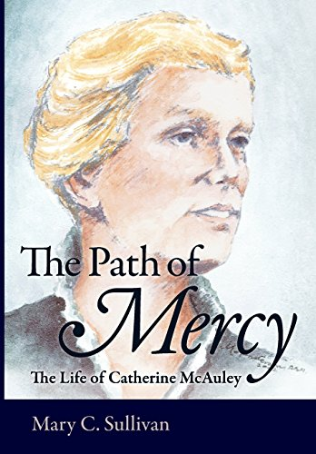 The Path of Mercy: The Life of Catherine McAuley