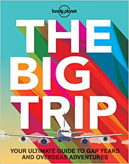Image result for The Big Trip: your ultimate guide to gap years and overseas adventures