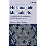 Electromagnetic Metamaterials: Transmission Line Theory and Microwave Applications