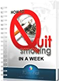 How To Quit Smoking in a Week: A Quick and Easy System That Works