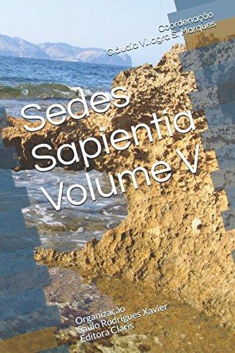 Sedes Sapientia Volume V: Organização Saulo Rodrigues Xavier Editora Claris (Portuguese Edition)