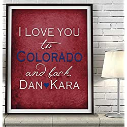 """I Love You to Colorado and Back"" ART PRINT, Customized & Personalized UNFRAMED, Wedding gift, Valentines day gift, Christmas gift, Father's day gift, All Sizes"