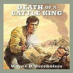 Death of a Cattle King   Wayne D. Overholser