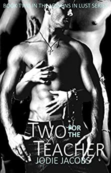 Two for the Teacher (Lessons in Lust Book 2) by [Jacobs, Jodie]