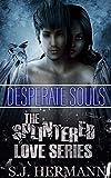 Desperate Souls (The Splintered Love Series Book 1)