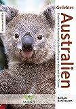 Geliebtes Australien: Eine kritisch-humorvolle Liebeserklärung an das Land der Träume (Abenteuer REISEN)