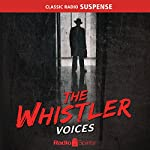 The Whistler: Voices | J. Donald Wilson