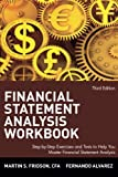 img - for Financial Statement Analysis Workbook: Step-by-Step Exercises and Tests to Help You Master Financial Statement Analysis book / textbook / text book