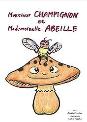 Monsieur Champignon et Mademoiselle Abeille