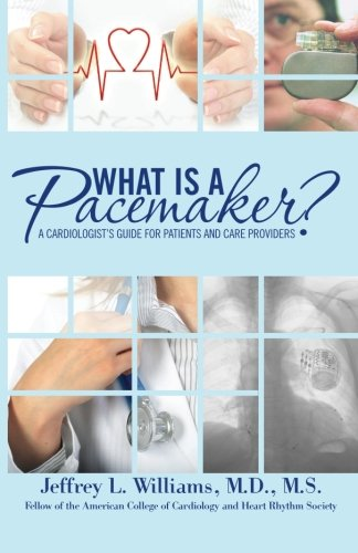 What is a Pacemaker?: A Cardiologist's Guide for Patients for sale  Delivered anywhere in USA