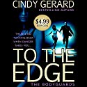 To the Edge Audiobook by Cindy Gerard Narrated by Alastair Haynesbirdge