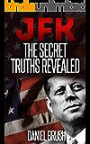 JFK: The Secret Truths Revealed