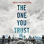 The One You Trust: Emma Holden Trilogy: Book Three | Paul Pilkington