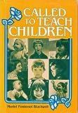 Called to Teach Children, Muriel F. Blackwell, 0805432337