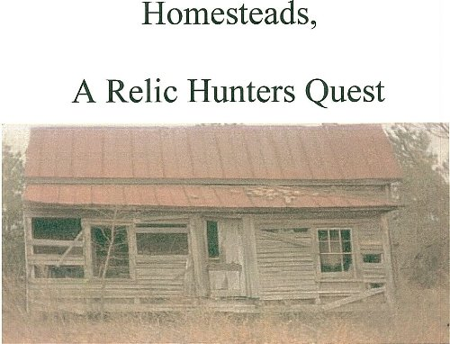 Homesteads, A Relic Hunters Quest