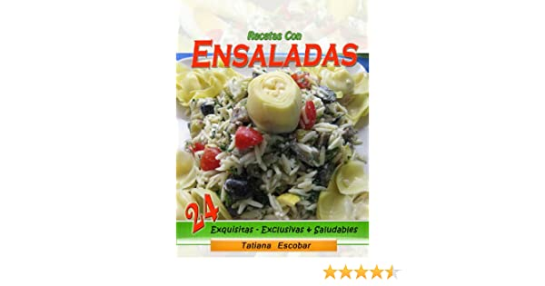Recetas con Ensaladas (Spanish Edition) - Kindle edition by Tatiana Escobar. Cookbooks, Food & Wine Kindle eBooks @ Amazon.com.