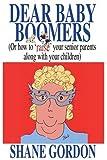 Dear Baby Boomers, Shane Gordon, 0595357008