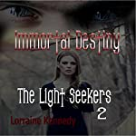 The Light Seekers : Immortal Destiny Book 5 | Lorraine Kennedy