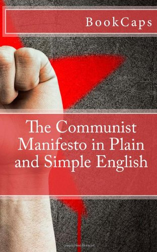 The communist manifesto in plain and simple english bookcaps the communist manifesto in plain and simple english bookcaps 9781475029178 amazon books fandeluxe Image collections