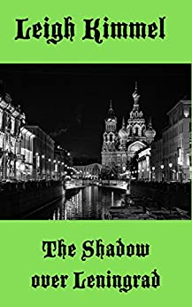 The Shadow over Leningrad by [Kimmel, Leigh]