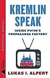 Kremlin Speak: Inside Putin's Propaganda Factory (Kindle Single)