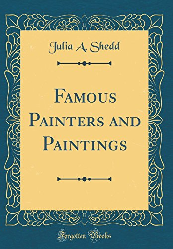 Famous Painters and Paintings (Classic Reprint)