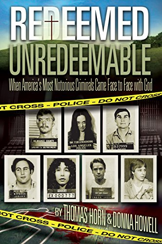 Redeemed Unredeemable: When America's Most Notorious Criminals Came Face to Face with God