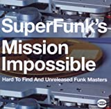 Super Funk's Mission Impossible: Hard To Find And Unreleased Funk Masters