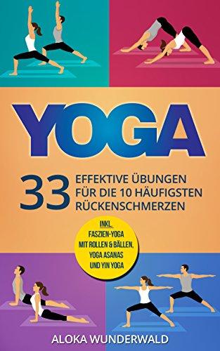Yoga Rücken: 33 effektive Übungen für die 10 häufigsten ...