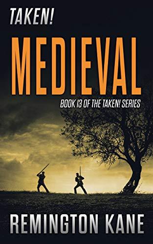Taken! - Medieval (A Taken! Novel Book 13)