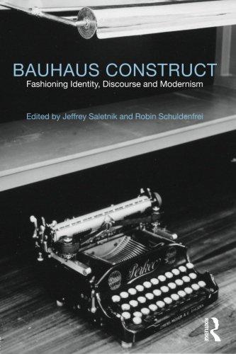 Bauhaus Construct: Fashioning Identity, Discourse and Modernism
