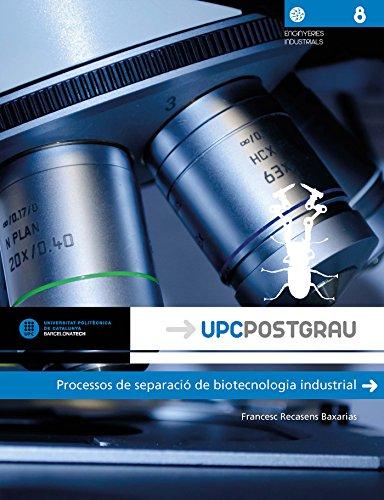 Descargar Libro Processos De Separació De Biotecnología Industrial Francesc Recasens Baxarias
