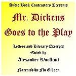 Mr. Dickens Goes to the Play | Alexander Woollcott