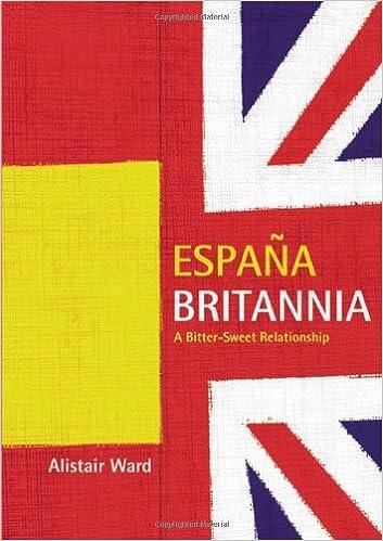 Espana Britannia: A Bitter-sweet Relationship