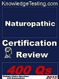 Naturopathic Certification Review (Naturopathic Certification Review Series Book 1)