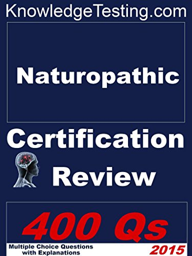 Naturopathic Certification Review (Naturopathic Certification Review Series Book 1)