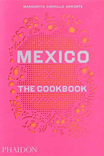 Mexico: The Cookbook by Margarita Carrillo Arronte