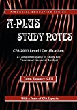 A-Plus Study Notes For 2011 CFA Level I  (With Practice Exam Software)