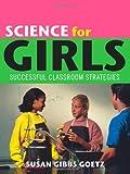 Science for Girls, Susan Gibbs Goetz, 0810853671