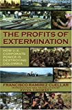 The Profits of Extermination, Aviva Chomsky and Francisco Ramírez Cuellar, 1567513239