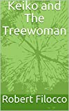 img - for Keiko and The Treewoman book / textbook / text book