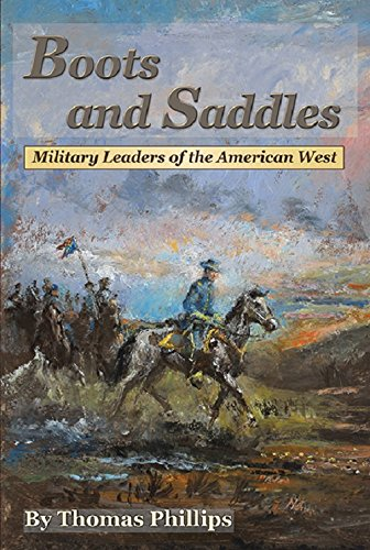 Boots and Saddles: Military Leaders of the American West