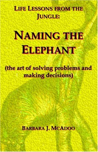 Download Life Lessons from the Jungle: Naming the Elephant(The Art of Solving Problems and Making Decisions) PDF