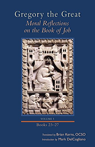 Pdf Bibles Moral Reflections on the Book of Job, Volume 5: Books 23–27 (Cistercian Studies)