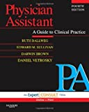 Physician Assistant by Ballweg MPA PA-C DFAAPA, Ruth, Sullivan MS PA-C, Edward M. (Saunders,2008) [Paperback] 4th Edition